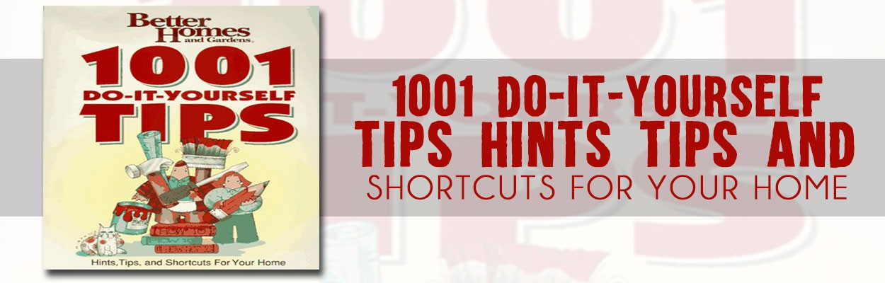 1001-Do-It-Yourself-Tips-Hints-tips-and-shortcuts-for-your-home
