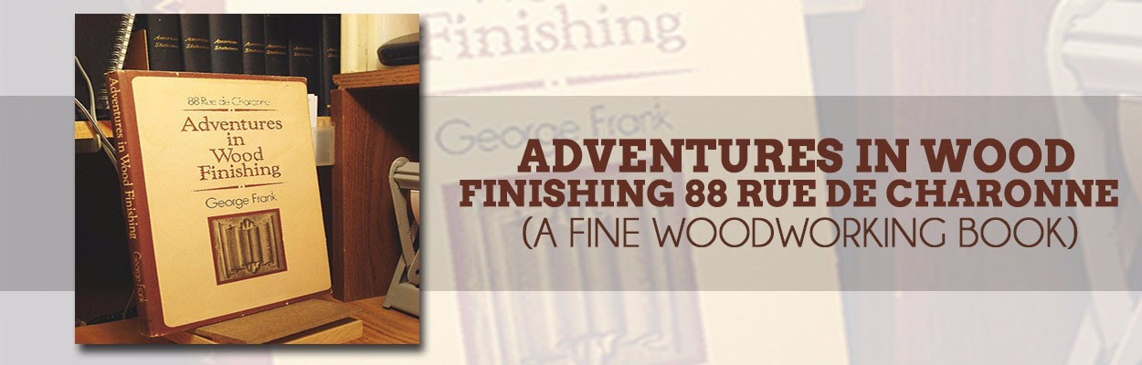 Adventures-in-Wood-Finishing-88-Rue-de-Charonne-(A-Fine-woodworking-book)